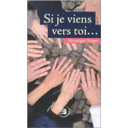 Si je viens vers toi... de Véronique VERGER