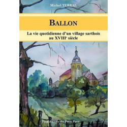 BALLON La vie quotidienne d'un village sarthois au XVIII siècle de Michel Terral Librairie Automobile SPE 9782847122084