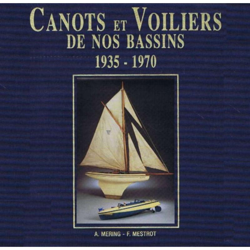CANOTS ET VOILIERS DE NOS BASSINS 1935-1970