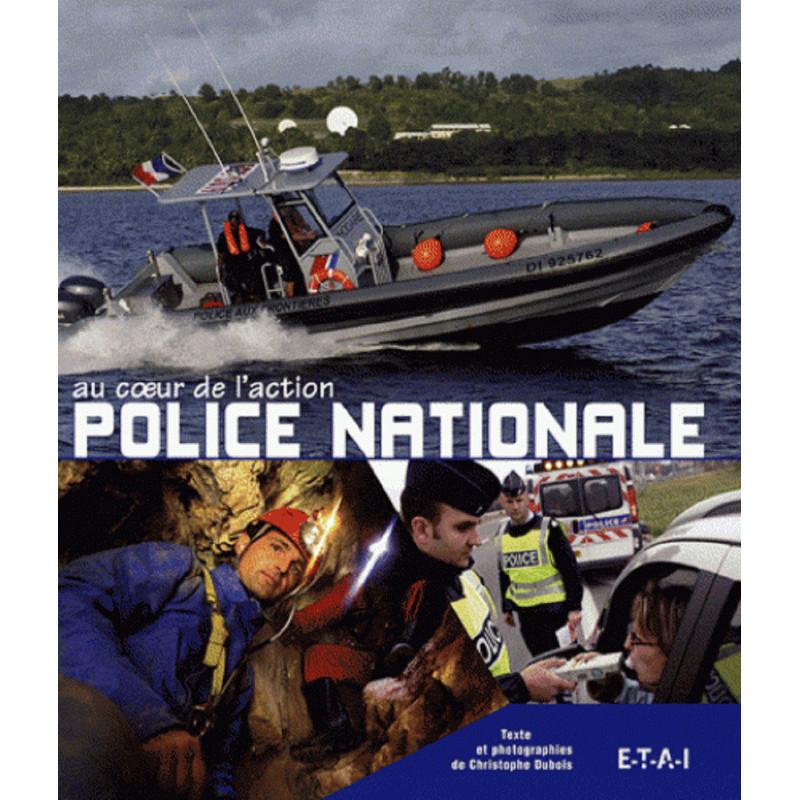 POLICE NATIONALE AU COEUR DE L'ACTION Librairie Automobile SPE 9782726888285