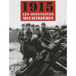 1915 - LES OFFENSIVES MEURTRIÈRES Librairie Automobile SPE 9782726889213