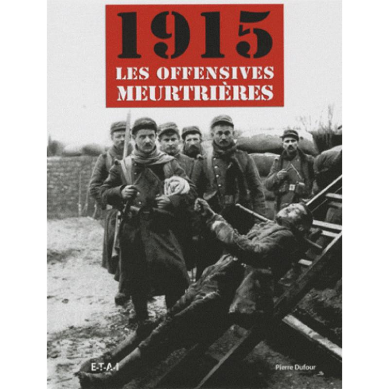1915 - LES OFFENSIVES MEURTRIÈRES
