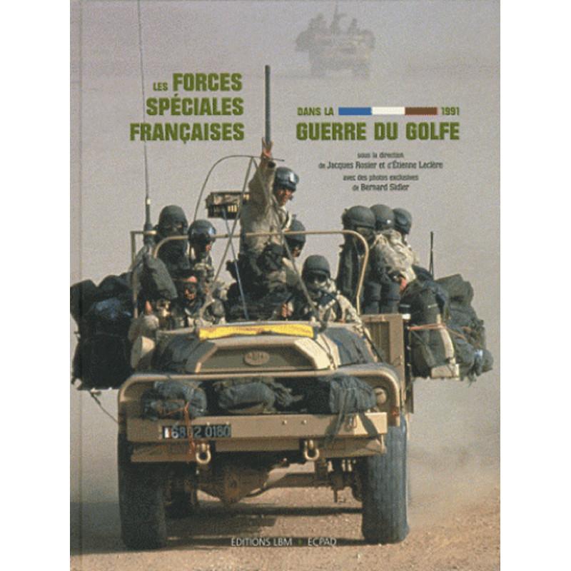 LES FORCES SPÉCIALES FRANÇAISES DANS LA GUERRE DU GOLFE 1991