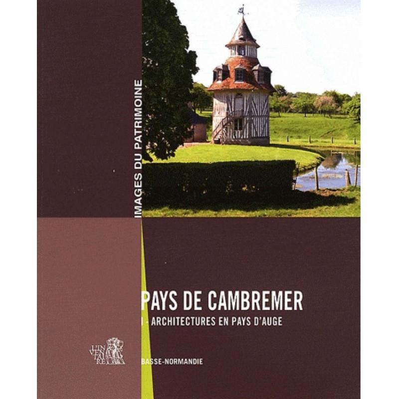 PAYS DE CAMBREMER - tome 1- ARCHITECTURES EN PAYS D 'AUGE Librairie Automobile SPE 9782355070327