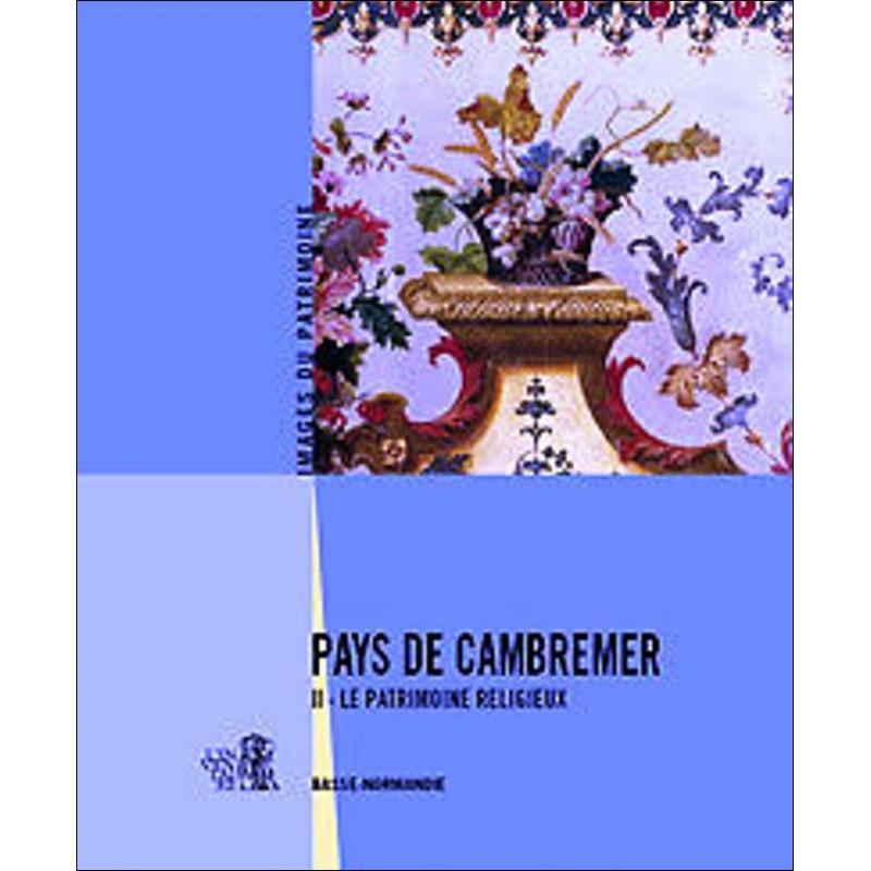 PAYS DE CAMBREMER - Tome II LE PATRIMOINE RELIGIEUX Librairie Automobile SPE 9782355070228