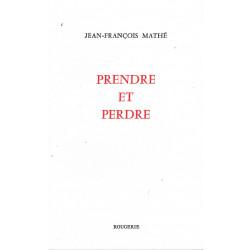PRENDRE ET PERDRE de Mathé Jean-François Librairie Automobile SPE 9782856684023