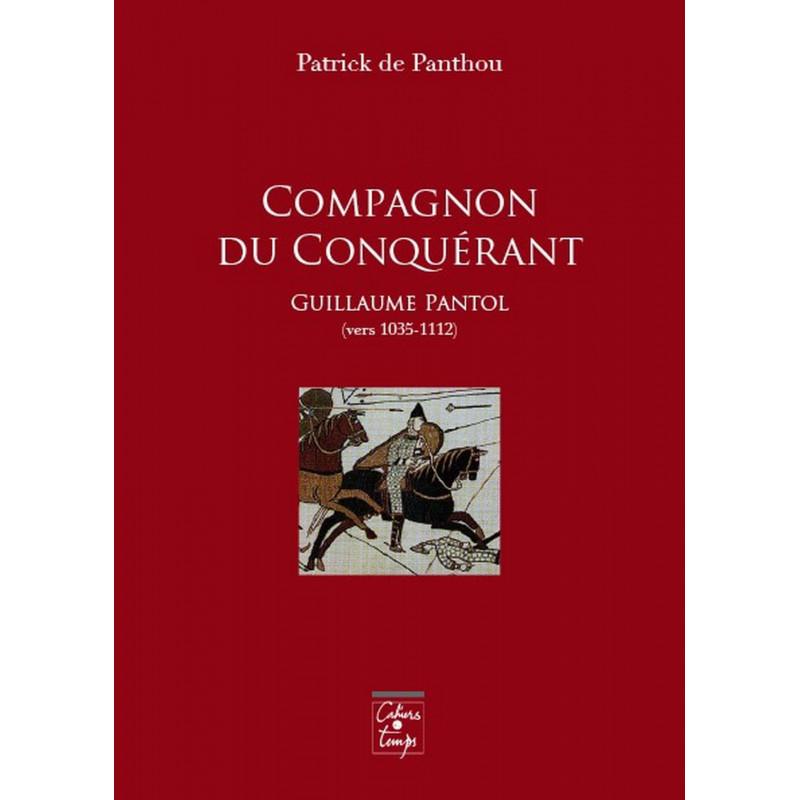 Compagnon du Conquérant, Guillaume Pantol (vers 1035-1112) de Patrick de Panthou Librairie Automobile SPE 9782355070792