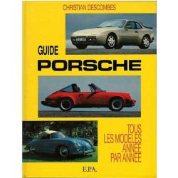 GUIDE PORSCHE TOUS LES MODÈLES ANNÉE PAR ANNÉE Librairie Automobile SPE 9782851203106