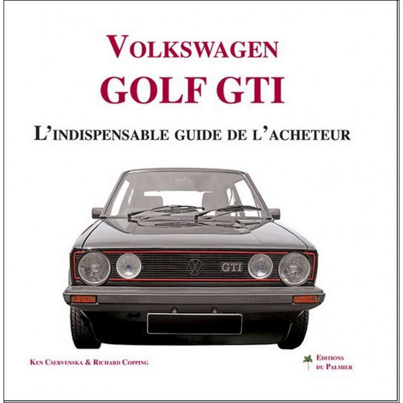 VOLKSWAGEN GOLF GTI GUIDE DE L'ACHETEUR Librairie Automobile SPE 9782360590285