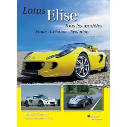 LOTUS ELISE TOUS LES MODÈLES , ÉTUDE , CRÉATION, ÉVOLUTION Librairie Automobile SPE 9782360590452