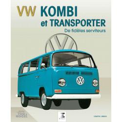 VW KOMBI ET TRANSPORTER DE FIDÈLES SERVITEURS Librairie Automobile SPE 9782726895948