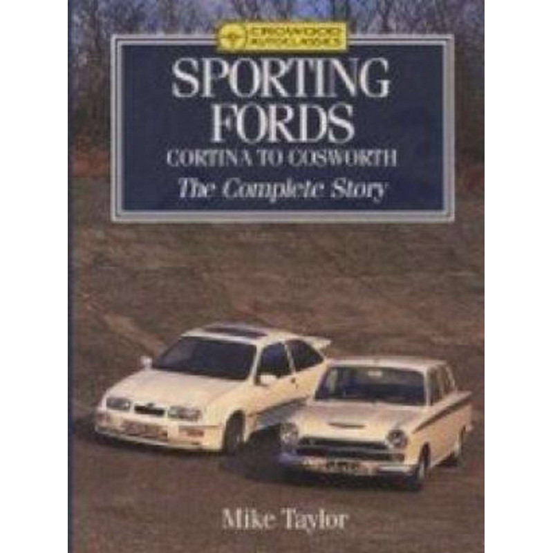 SPORTING FORDS CORITNA TO COSWORTH THE COMPLETE STORY Librairie Automobile SPE 9781852236014