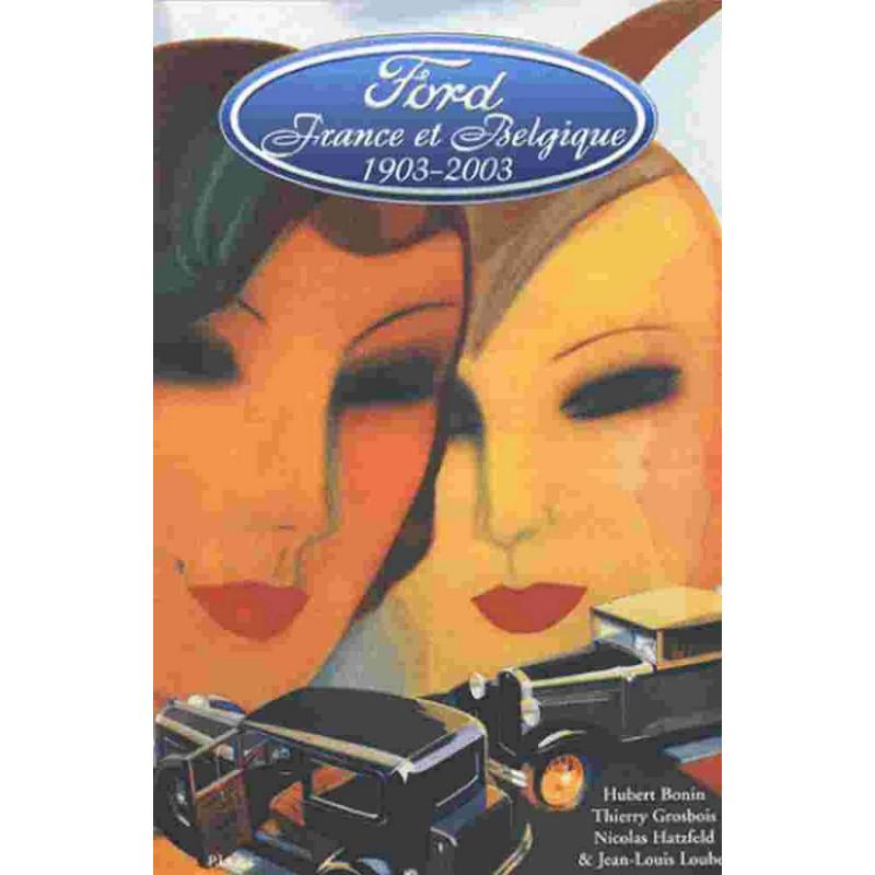 FORD FRANCE et BELGIQUE 1903-2003 Librairie Automobile SPE 9782914369077