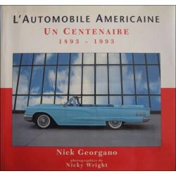 L'AUTOMOBILE AMÉRICAINE , UN CENTENAIRE 1893-1993 Librairie Automobile SPE 9782840780038
