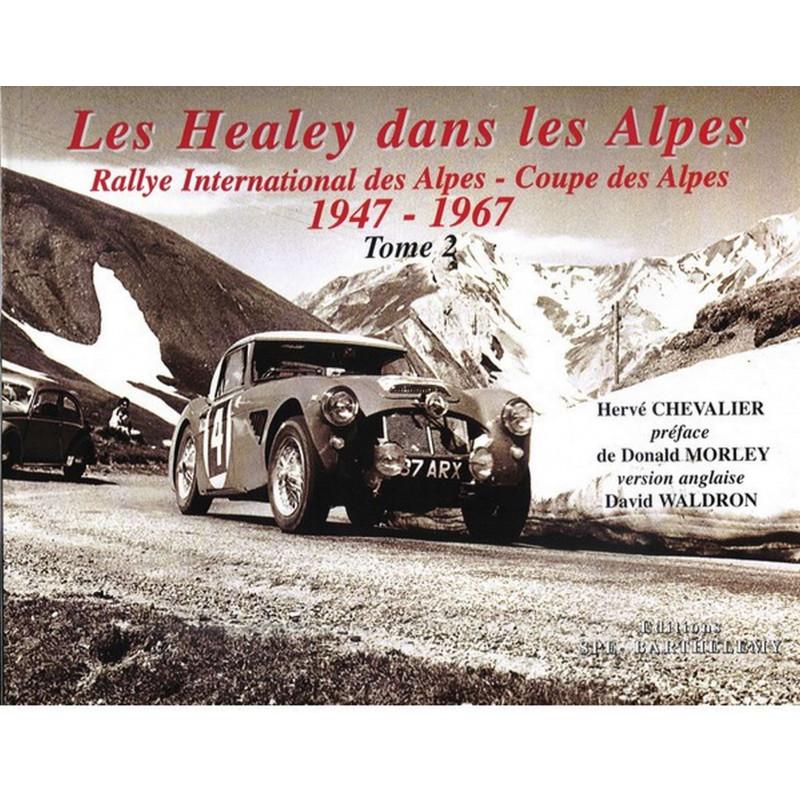 LES HEALEY DANS LES ALPES 1947-1967 Tome 2 Edition SPE Barthelemy Librairie Automobile SPE 9782912838155