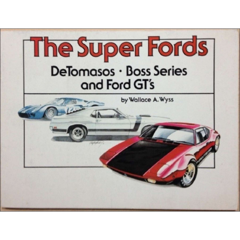 THE SUPER FORDS DETOMASOS . BOSS SERIES AND FORD GT's Librairie Automobile SPE THE SUPER FORDS