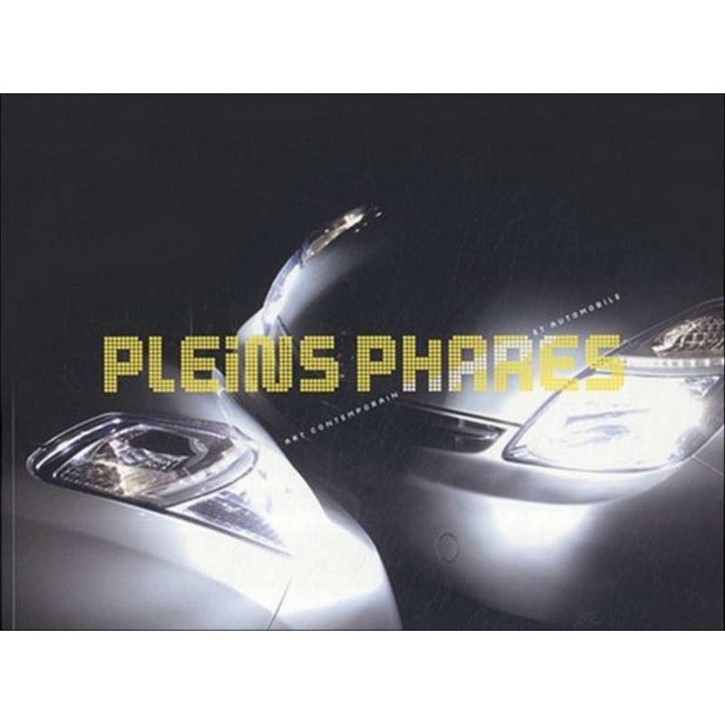 PLEINS PHARES ART CONTEMPORAIN ET AUTOMOBILE Librairie Automobile SPE 9782754102506