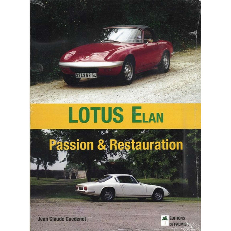 LOTUS ÉLAN PASSION et RESTAURATION Librairie Automobile SPE 9782914920650