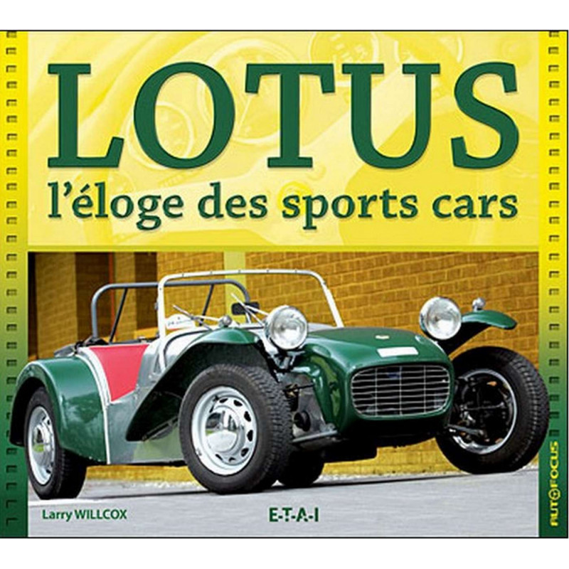 LOTUS L'ÉLOGE DES SPORTS CARS Librairie Automobile SPE 21771