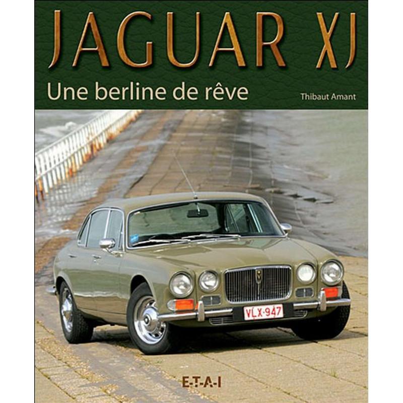 JAGUAR XJ UNE BERLINE DE RÊVE Librairie Automobile SPE 9782726887646