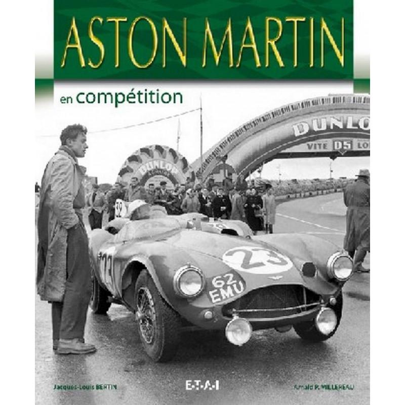 ASTON MARTIN EN COMPÉTITION / JL BERTIN / EDITIONS ETAI Librairie Automobile SPE 9782726888711