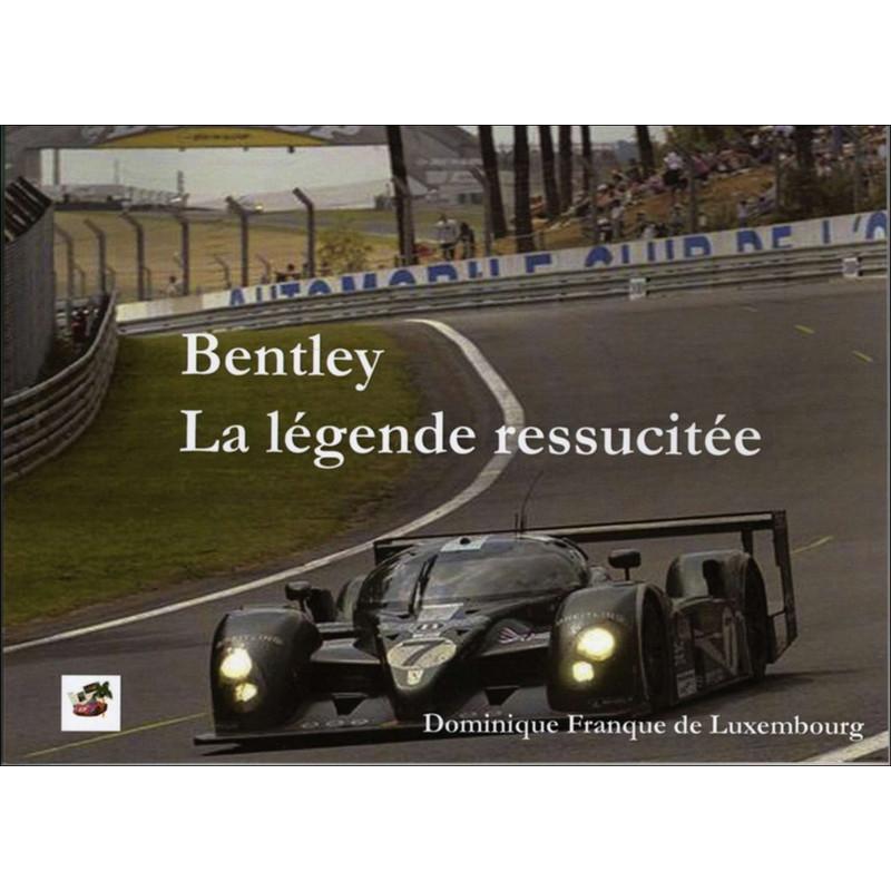 BENTLEY LA LÉGENDE RESSUSCITÉE Librairie Automobile SPE 9782914920926