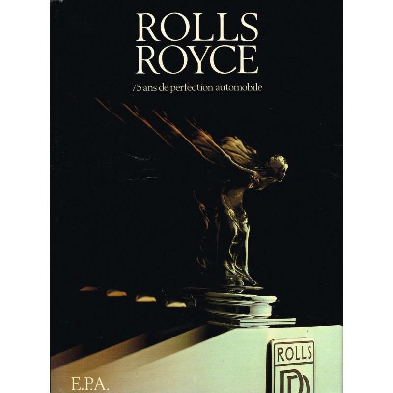 ROLLS ROYCE 75 ANS DE PERFECTION AUTOMOBILE Librairie Automobile SPE 9782851201027