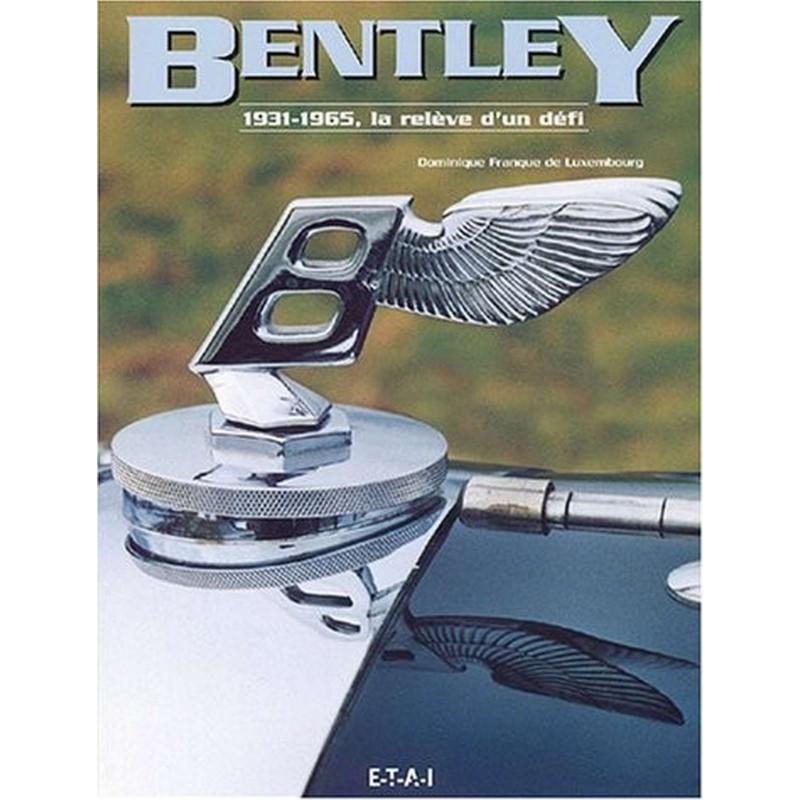 BENTLEY 1931-1965 LA RELÈVE D'UN DÉFI Librairie Automobile SPE 9782726893494