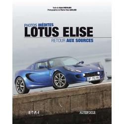 LOTUS ELISE RETOUR AUX SOURCES Librairie Automobile SPE 9791028300746