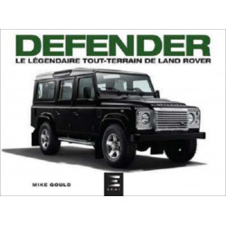 DEFENDER LE LÉGENDAIRE TOUT-TERRAIN DE LAND ROVER Librairie Automobile SPE 9791028301736