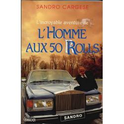 L' HOMME AUX 50 ROLLS Librairie Automobile SPE 9782733903131