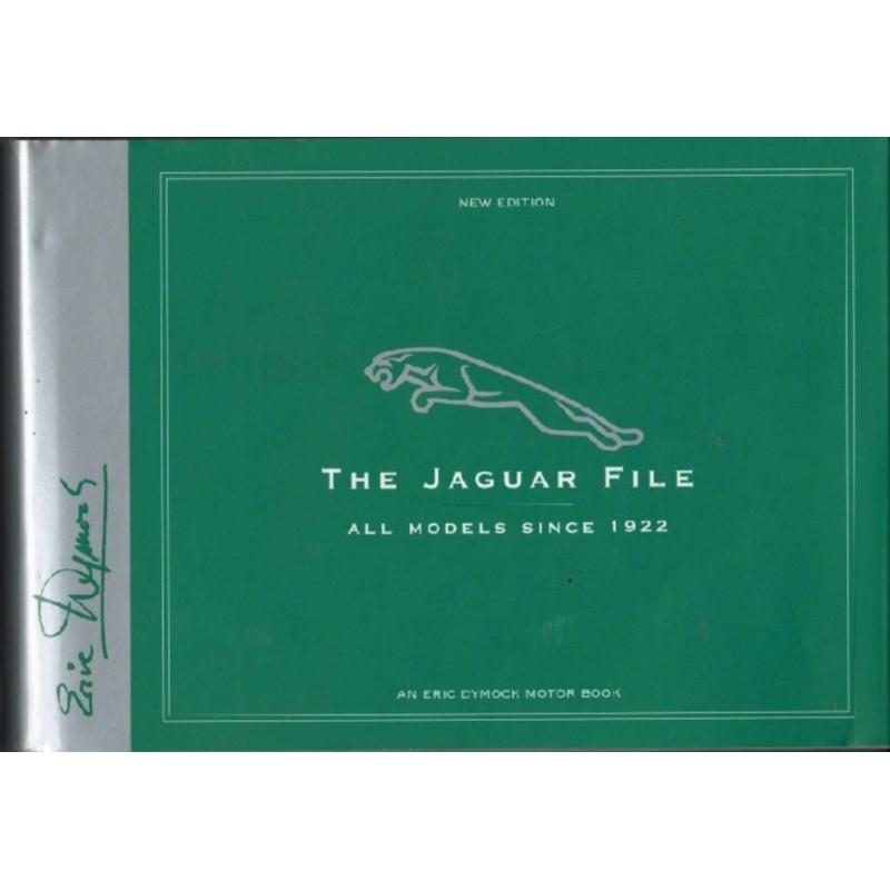 THE JAGUAR FILE ALL MODELS SINCE 1922 Librairie Automobile SPE 9780953414222