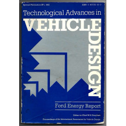 Ford energy report / TECHNOLOGICAL ADVANCES IN VEHICLE DESIGN Librairie Automobile SPE 9780907776000
