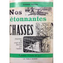 NOS ÉTONNANTES CHASSES