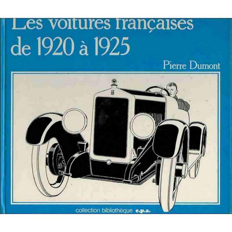 LES VOITURES FRANÇAISES DE 1920 à 1925 / Pierre DUMONT / EDITION EPA-9782851200570