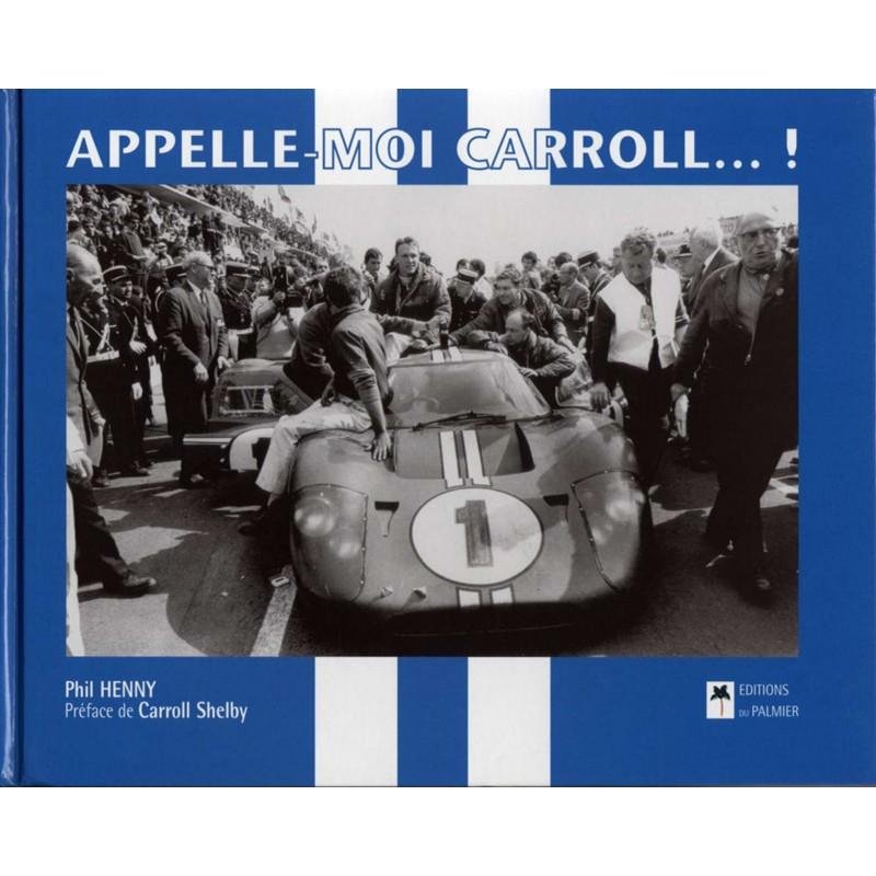 APPELLE MOI CARROLL ... ! Librairie Automobile SPE 9782914920490