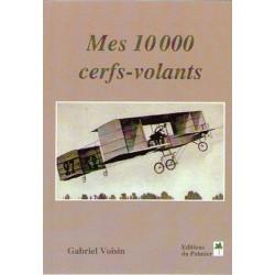 MES 10 000 CERFS-VOLANTS de Gabriel Voisin Librairie Automobile SPE 9782360590162