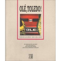 OLE, TOLEDO La saga de Seat et de la voiture qui lui donne une nouvelle dimension Librairie Automobile SPE 3189470031008