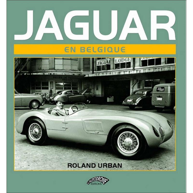 JAGUAR EN BELGIQUE de Roland Urban Librairie Automobile SPE 9782910434496
