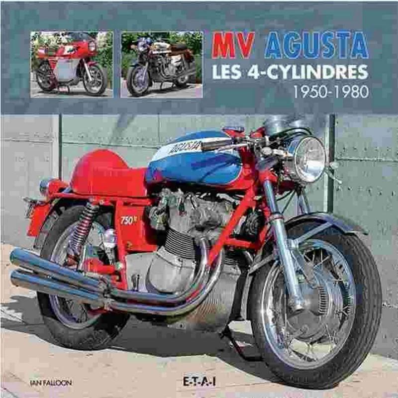 MV AGUSTA 4 CYLINDRES CLASSIQUES 1950-1980 Librairie Automobile SPE 9782726896303