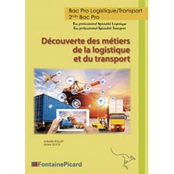DÉCOUVERTE DES MÉTIERS DE LA LOGISTIQUE ET DU TRANSPORT - Seconde BAC PRO LOGISTIQUE / TRANSPORT - FONTAINE PICARD Librairie ...