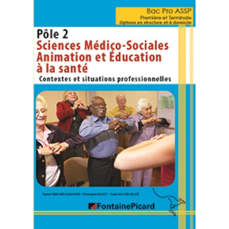 SCIENCES MEDICO-SOCIALES ET ANIMATION POLE 2 / BAC PRO ASSP 1re et Terminale - FONTAINE PICARD Librairie Automobile SPE SM22