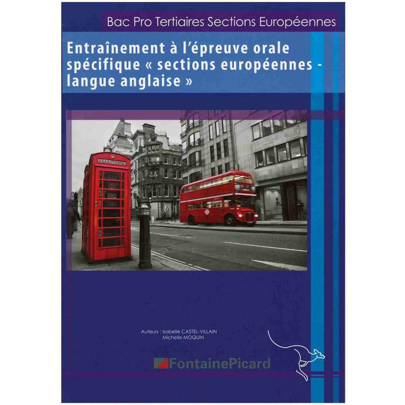 ENTRAINEMENT A L'ÉPREUVE ORALE SPÉCIFIQUE SECTIONS EUROPÉENNES LANGUE ANGLAISE / BAC PRO -FONTAINE PICARD