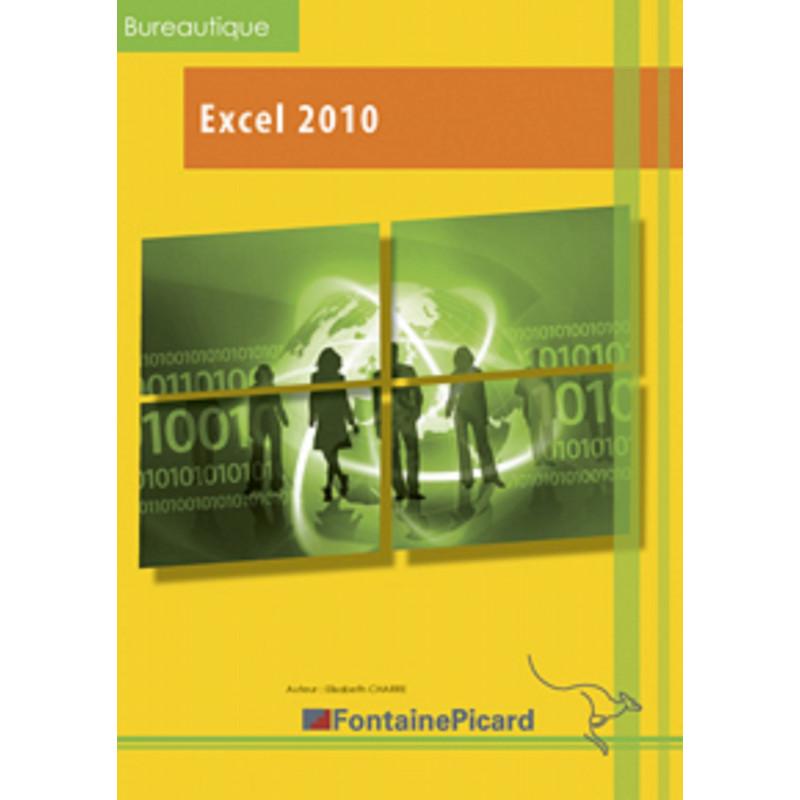EXCEL 2010 DÉCOUVERTE ET INITIATION TOUT NIVEAU - FONTAINE PICARD Librairie Automobile SPE EX10
