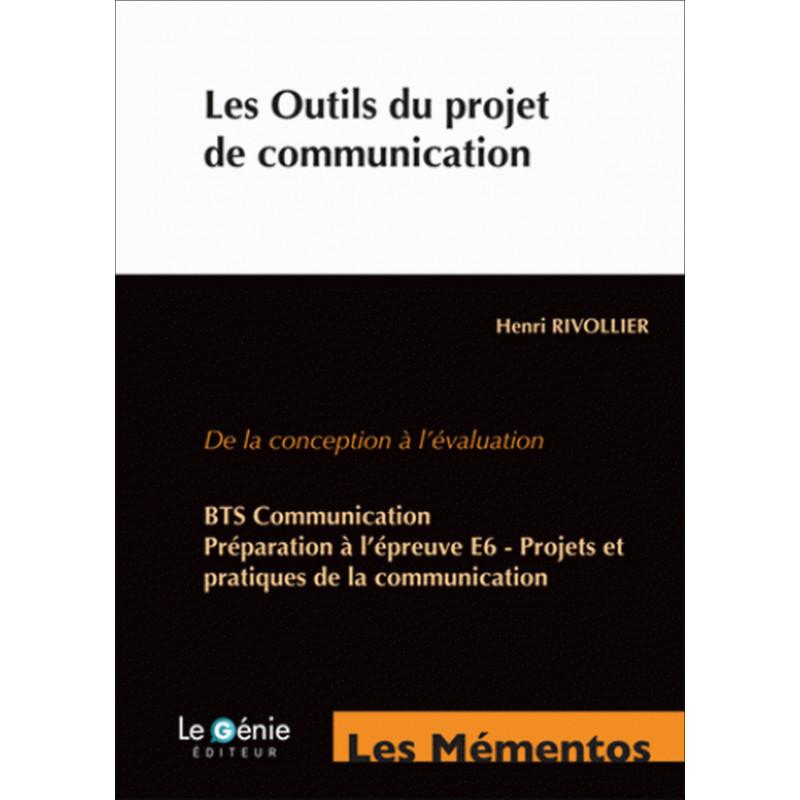 Mémentos De Révision LES OUTILS DU PROJET DE COMMUNICATION BTS COMMUNICATION  / LE GENIE / EX093-9782843479908