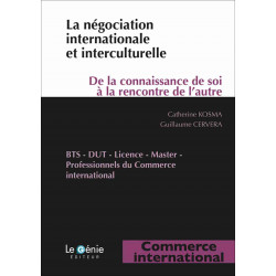 LA NÉGOCIATION INTERNATIONALE ET INTERCULTURELLE / COMMERCE INTERNATIONAL / LE GENIE / EX102-9782375630440