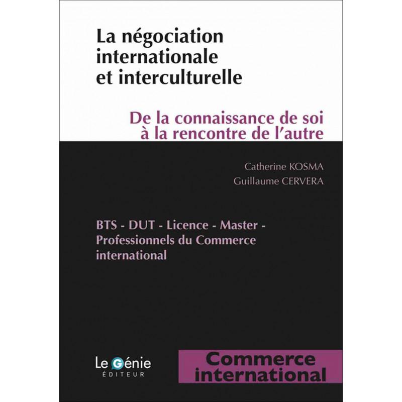 LA NÉGOCIATION INTERNATIONALE ET INTERCULTURELLE / COMMERCE INTERNATIONAL / LE GENIE / EX102-9782375630440