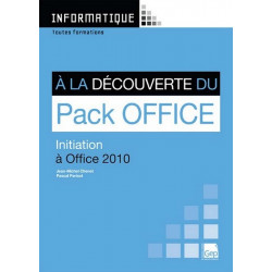 INITIATION À LA DÉCOUVERTE DE PACK OFFICE 2010 / LE GENIE / AP241-9782844258045