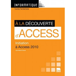 INITIATION À LA DÉCOUVERTE DE ACCESS 2010 / LE GENIE / AP238-9782844258021