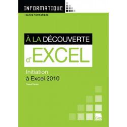 INITIATION À LA DÉCOUVERTE DE EXCEL 2010 / LE GENIE / AP235-9782844258007